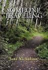 Someone Traveling by Jane Nicholson (Hardback, 2011)