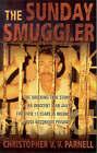 The Sunday Smuggler by Christopher V.V. Parnell (Paperback, 2002)