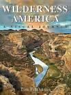 Wilderness America: A Visual Journey by Tim Fitzharris (Hardback, 2009)