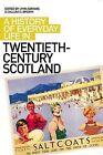 A History of Everyday Life in Twentieth Century Scotland by Edinburgh University Press (Paperback, 2010)
