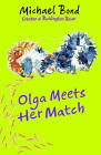 Olga Meets Her Match by Michael Bond (Paperback, 2006)