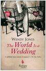 The World Is a Wedding by Wendy Jones (Paperback / softback, 2015)