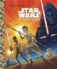 Little Golden Book Ser.: Star Wars: the Force Awakens (Star Wars) by Golden Books Staff (2016, Picture Book)