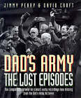 Dad's Army : The Lost Episodes by Jimmy Perry, David Croft (Hardback, 1998)