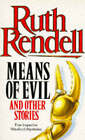 Means of Evil by Ruth Rendell (Paperback, 1982)