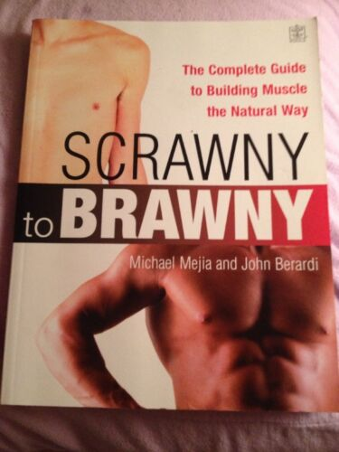 1 of 1 - From Scrawny to Brawny: The Complete Guide to Building Muscle the Natural Way by