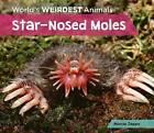 Star-Nosed Moles by Marcia Zappa (Hardback, 2015)