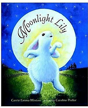 Moonlight Lily : Picture Book by Weston, Carrie Emma-ExLibrary