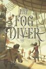 The Fog Diver by Joel Ross (Hardback, 2016)