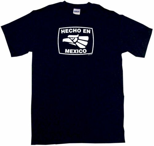 Hecho En Mexico Made in Mens Tee Shirt Pick Size Color Small-6XL