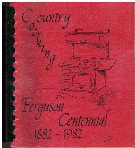 FERGUSON IA 1982 COUNTRY COOKING CENTENNIAL IOWA ETHNIC COOK BOOK LOCAL ADS