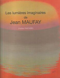 LES-LUMIERES-IMAGINAIRES-DE-JEAN-MAUFAY-PAR-C-PASCAREL-AU-MEME-TITRE-1999-EA