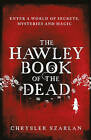 The Hawley Book of the Dead by Chrysler Szarlan (Paperback, 2015)