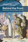 Behind the Front: British Soldiers and French Civilians, 1914-1918 by Craig Gibson (Paperback, 2012)