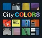 City Colors by Zoran Milich 9781553379812 Paperback 2006