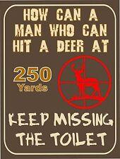 Vintage Retro Style Deer Huntin Man Missing Toilet Metal Wall Door Sign 9x12