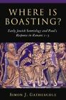 Where is Boasting?: Early Jewish Soteriology and Paul's Response in Romans 1-5 by Gathercole (Hardback, 2003)