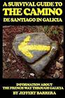 A Survival Guide to the Camino de Santiago in Galicia by Jeffery Barrera (Paperback / softback, 2014)