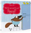 What Do You Want To Eat, Pascal? by Magali Le Huche (Hardback, 2015)