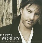 Sounds Like Life by Darryl Worley (CD, Jun-2009, Stroudavarious Records)