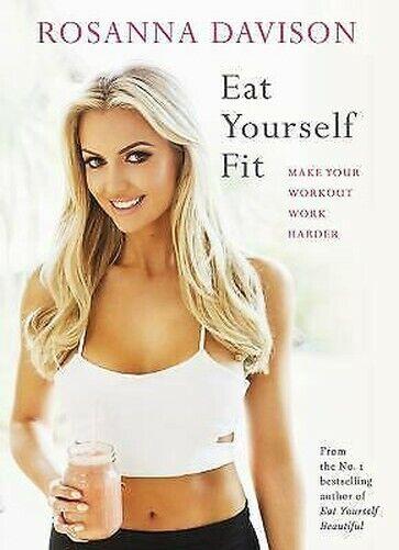 Manger Yourself Fit : Faire Votre Entraînement Travail Harder Reliure Rosanna
