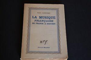 La-musique-francaise-de-Franck-a-Debussy-Paul-Landormy-Nrf-1948-Ref-C50