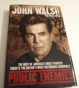 Public Enemies: The Host of America's Most Wanted Targets JOHN WALSH-HC/DJ VG