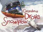Grandma Drove the Snowplow by Katie Clark (Hardback, 2010)