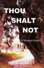 Thou Shalt Not by Anne Gumley (Paperback, 2010)
