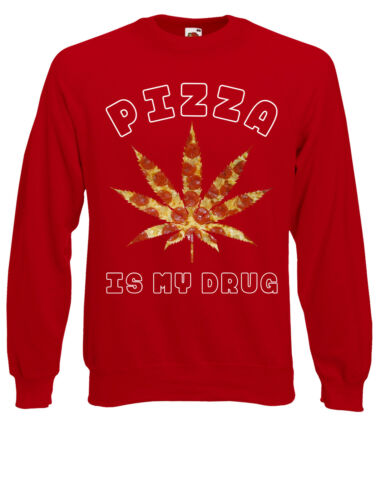 Pizza is my Drug Funny Weed Slogan Dope Fresh Jumper Sweatshirt Sweats Top AB92