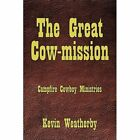 The Great Cow-mission 9781456750114 by Kevin Weatherby Hardcover