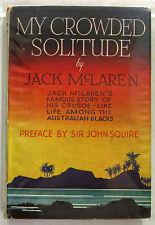 My Crowded Solitude Jack McLaren 7th Ed HCDJ 1946 Cape York Aust Aborigines