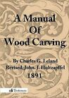 A Manual of Wood Carving by Charles Godfrey Leland (Paperback / softback, 2013)