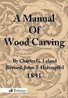 A Manual of Wood Carving by Charles Godfrey Leland (Paperback / softback, 2013)
