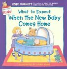 What to Expect When The Baby Comes Home 9780694013272 by Heidi Murkoff