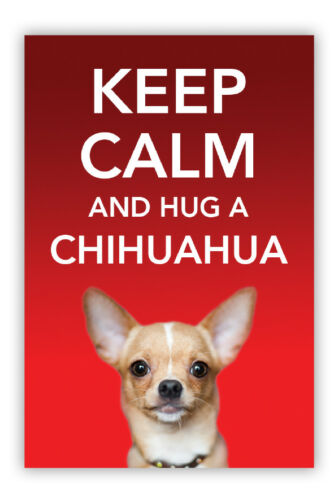 Keep Calm and Hug a CHIHUAHUA Dog Fridge Magnet Pet Animal Novelty Gift