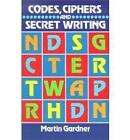 Codes, Ciphers and Secret Writing by Martin Gardner (Paperback, 1984)