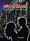Love in Madrid: The Horror Story of Millions of Women by Leom (Hardback, 2014)