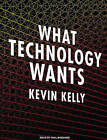 What Technology Wants by Kevin Kelly (CD-Audio, 2010)