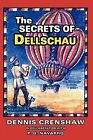 THE Secrets of Dellschau: The Sonora Aero Club and the Airships of the 1800s, A True Story by Dennis G. Crenshaw (Paperback, 2009)