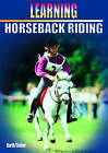 Horseback Riding: Learning by Katrin Barth, Antonia Sieber (Paperback, 2005)