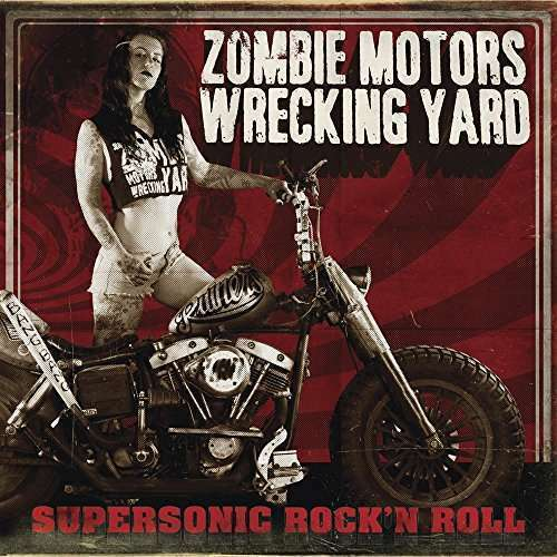 Zombie Moteurs Wrecking Yard - Supersonic Rocka & Rouleau Neuf CD