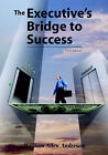 The Executive's Bridge to Success by William Allen Anderson (Paperback, 2005)