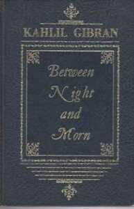 KAHILL-GIBRAN-Between-Night-and-Morn-A-Special-Selection-1972-HC-Book