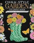 Chalk-Style Garden Coloring Book: Color with All Types of Markers, Gel Pens & Colored Pencils by Deb Strain (Paperback, 2016)
