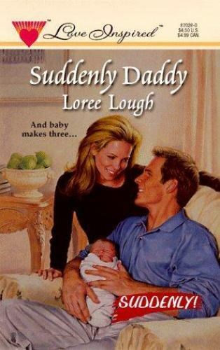 Suddenly Daddy by Loree Lough