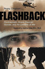 Flashback: Posttraumatic Stress Disorder, Suicide and the Lessons of War by Penny Coleman (Paperback, 2007)