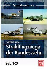 Buch Typenkompass Strahlflugzeuge der Bundeswehr seit 1955 Gerhard Lang