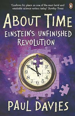 About Time: Einstein's Unfinished Revolution by P. C. W. Davies (Paperback, 1996
