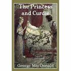 The Princess and Curdie by George MacDonald (Paperback / softback, 2013)